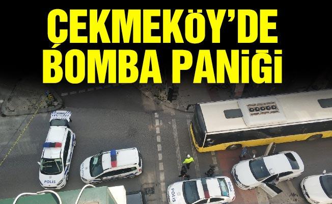 Çekmeköy'de bomba paniği