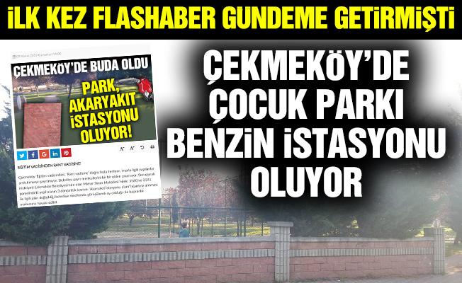 Çekmeköy'de Çocuk parkı benzin istasyonu oluyor