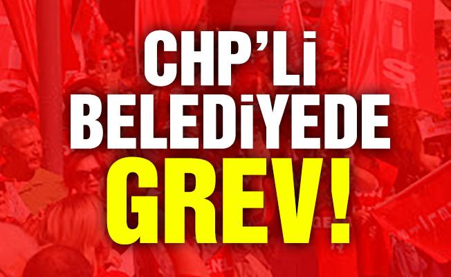 CHP'li Belediyede Grev