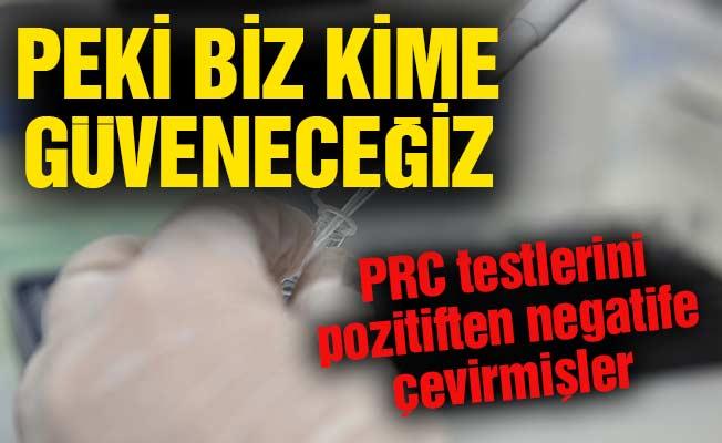 PRC testlerini pozitiften negatife çevirmişler