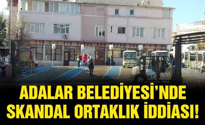 Adalar Belediyesi'nde skandal ortaklık iddiası!