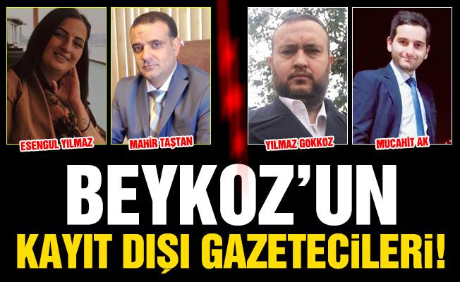 Beykoz'un kayıt dışı gazetecileri!