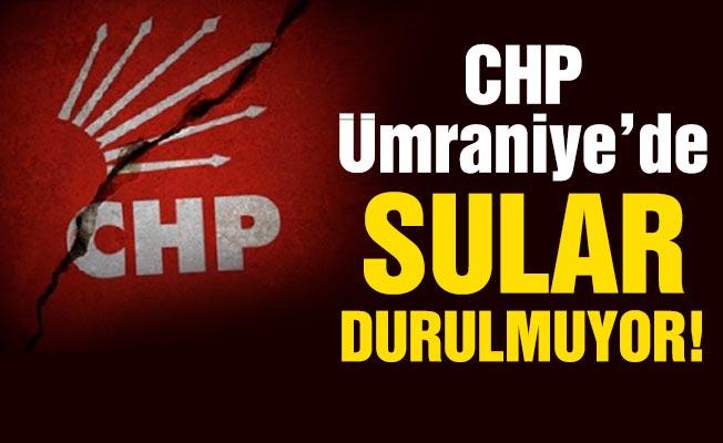 CHP Ümraniye'de sular durulmuyor!