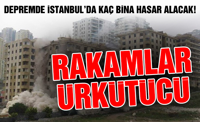 Depremde İstanbul'da 48 bin bina hasar alacak