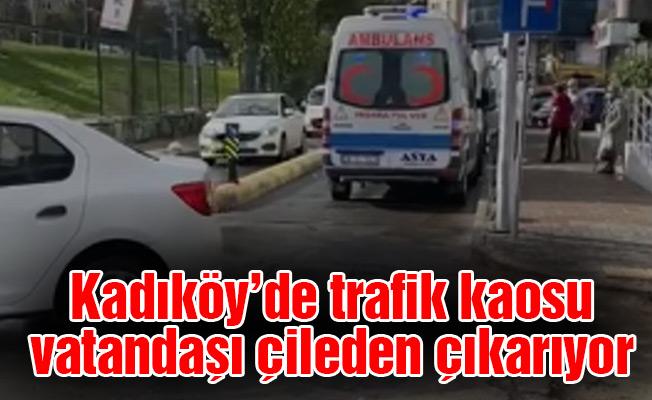 Kadıköy'de trafik kaosu vatandaşı çileden çıkarıyor