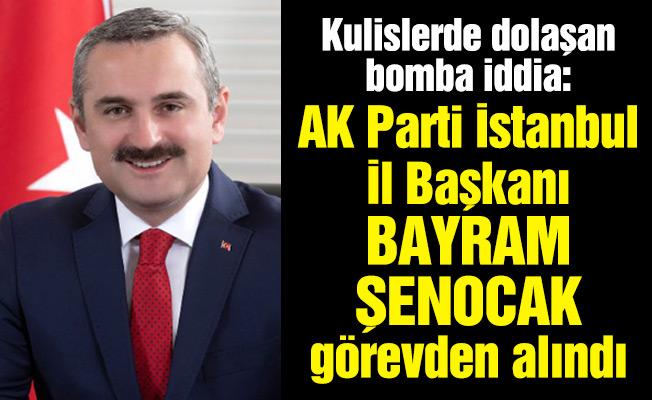 Kulislerde dolaşan bomba iddia: AK Parti İstanbul İl Başkanı Bayram Şenocak görevden alındı