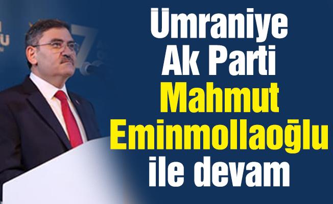 Ümraniye Ak Parti Mahmut Eminmollaoğlu ile devam
