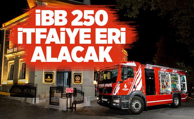 İBB 250 İTFAİYE ERİ ALACAK