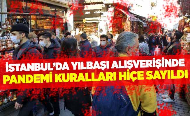 İstanbul'da yılbaşı alışverişinde pandemi kuralları hiçe sayıldı