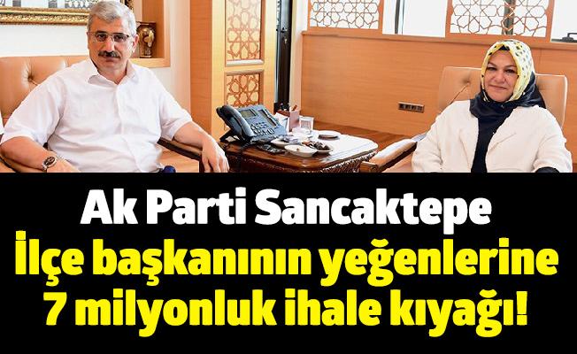 Ak Parti Sancaktepe İlçe başkanının yeğenlerine 7 milyonluk ihale kıyağı!