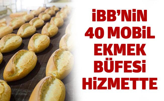 İBB'NİN 40 MOBİL EKMEK BÜFESİ HİZMETTE