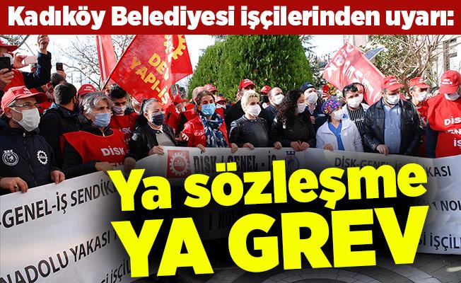 Kadıköy Belediyesi işçilerinden uyarı: Ya sözleşme ya grev