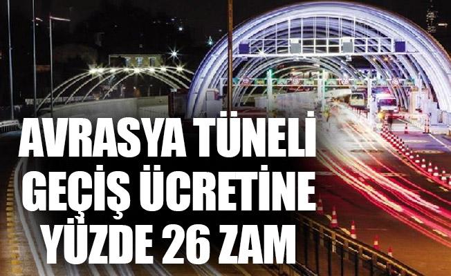 Avrasya Tüneli geçiş ücreti yüzde 26 zamlandı