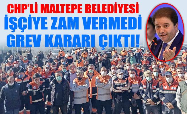 CHP'Lİ MALTEPE BELEDİYESİ İŞÇİYE ZAM VERMEDİGREV KARARI ÇIKTI!