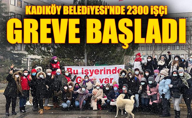 Kadıköy Belediyesi'nde 2300 işçi greve başladı