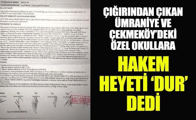 Çığırından çıkan Ümraniye ve Çekmeköy'deki özel okullara hakem heyeti'DUR' dedi