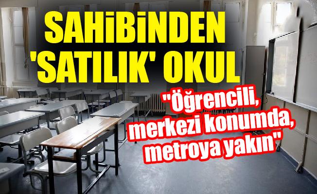 """Sahibinden 'satılık' okul: """"Öğrencili, merkezi konumda, metroya yakın"""""""