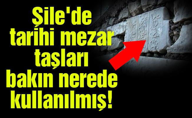 Şile'de tarihi mezar taşları bakın nerede kullanılmış!