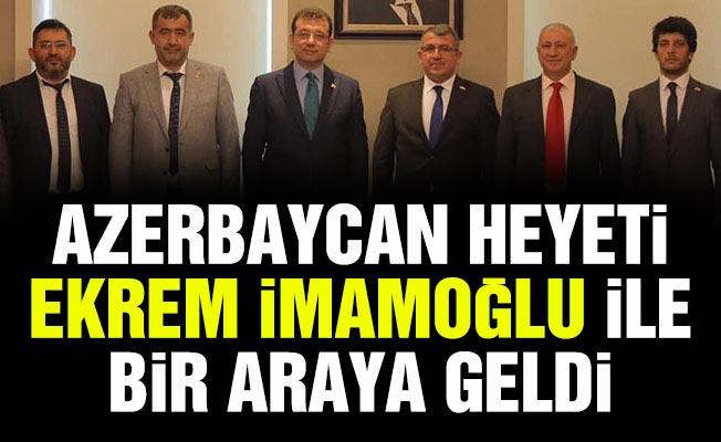 AZERBAYCAN HEYETİ EKREM İMAMOĞLU İLE BİR ARAYA GELDİ