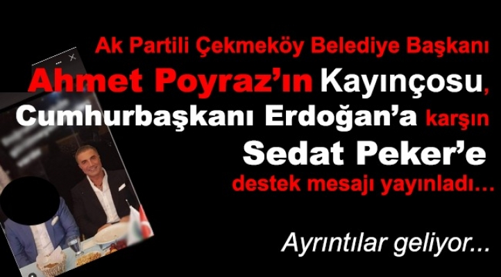 Poyraz'ın Kayınçosundan Peker'e Destek!