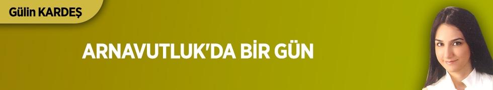 ARNAVUTLUK'DA BİR GÜN