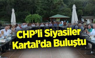 CHP'li Siyasiler Kartal'da Buluştu