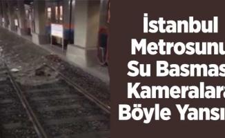 İstanbul Metrosunu Su Basma Anı Kameralara Yansıdı