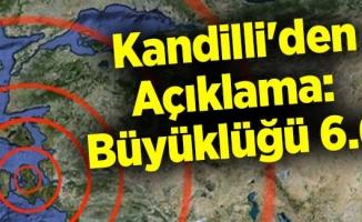 Kandilli Depremin Büyüklüğünü Açıkladı