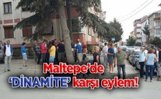 Maltepe'de 'DİNAMİTE' karşıeylem!