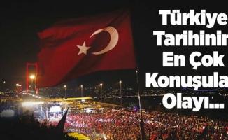 Türkiye Tarihinin En Çok Konuşulan Olayı