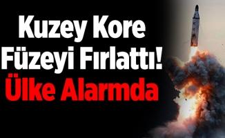 Kuzey Kore Füzeyi Fırlattı! Ülke Alarmda