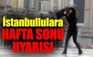İstanbullulara Hafta Sonu Uyarısı