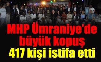 MHP Ümraniye'de büyük kopuş;417 kişi istifa etti