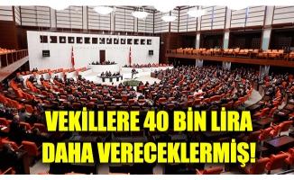 Vekillerin masrafı bitmiyor: Bu sefer 40 bin lira!