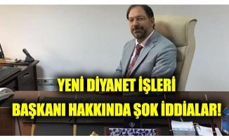 Yeni Diyanet İşleri Başkanı hakkında şok FETÖ iddiası