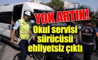 YOK ARTIK!Okul servisi sürücüsü ehliyetsiz çıktı