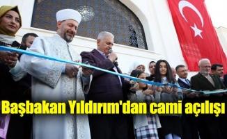 Başbakan Yıldırım'dan cami açılışı