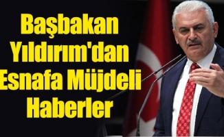 Başbakan Yıldırım'dan Esnafa Müjdeli Haberler