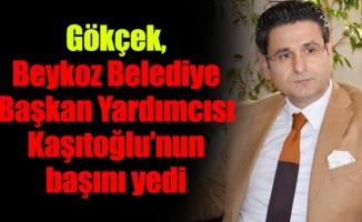 Gökçek, Beykoz Belediye Başkan Yardımcısı Kaşıtoğlu'nunbaşını yedi
