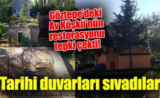 Göztepe'deki Av Köşkü'nün restorasyonu tepki çekti!Tarihi duvarları sıvadılar