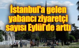 İstanbul'a gelen yabancı ziyaretçi sayısı Eylül'de arttı