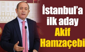 İstanbul'a ilk adayAkif Hamzaçebi