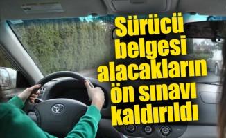 Sürücü belgesi alacakların ön sınavı kaldırıldı