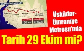 Üsküdar- Ümraniye Metrosu'nda tarih 29 Ekim mi?