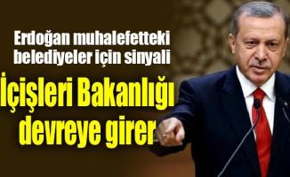 """Erdoğan; """"İçişleri Bakanlığı devreye girer"""""""