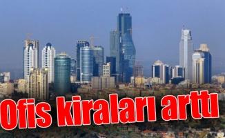 İstanbul, Ankara ve İzmir'de ofis kiraları arttı