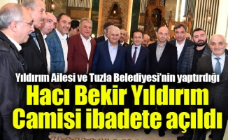 Yıldırım Ailesi ve Tuzla Belediyesi'nin yaptırdığı Hacı Bekir Yıldırım Camisi ibadete açıldı