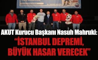 """AKUT Kurucu Başkanı Nasuh Mahruki: """"İstanbul depremi, büyük hasar verecek"""""""