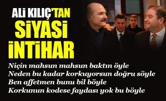 Ali Kılıç'tan siyasi intihar