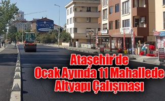 Ataşehir'de Ocak Ayında 11 Mahallede Altyapı Çalışması